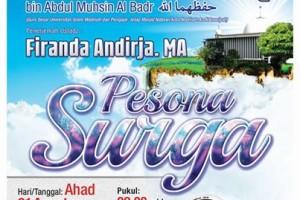 Tabligh Akbar Bersama Syaikh Abdurrazaq Al Badr – Pesona Surga