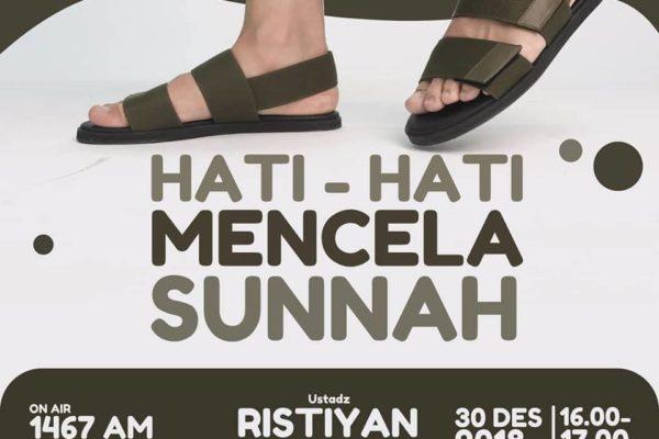 hati-hati mencela sunnah